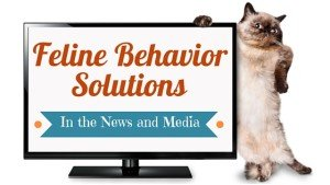Feline Behavior Solutions in the Press