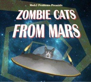 Zombie Cats From Mars - Marci Koski
